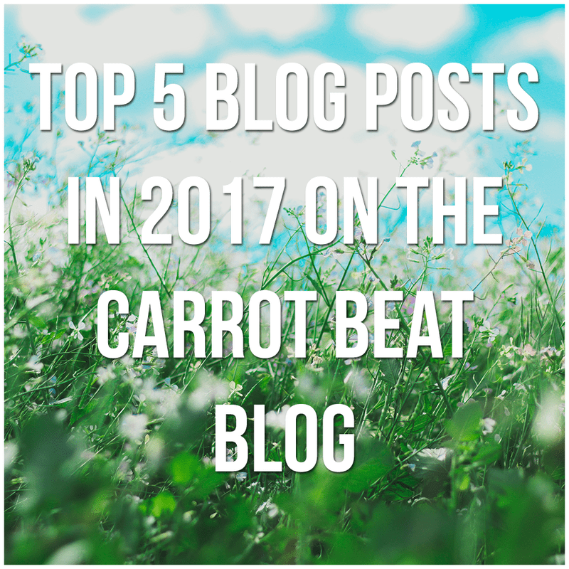 Top 5 Blogs in 2017 on The Carrot Beat Blog